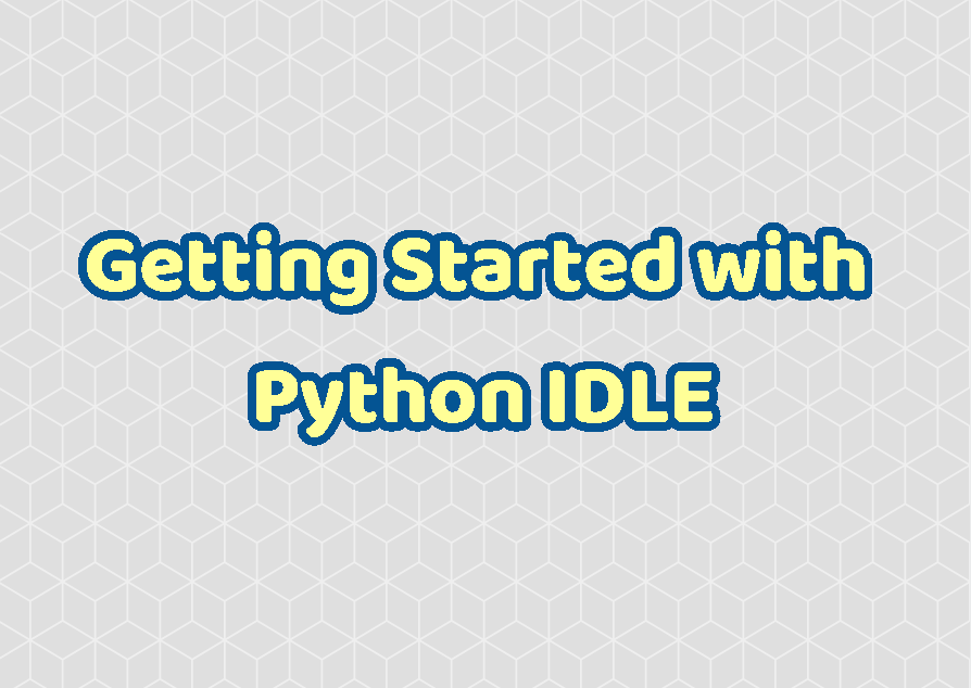 Getting Started with Python IDLE