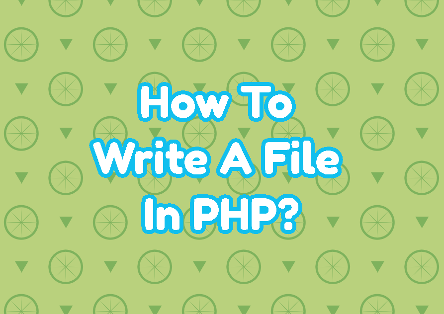 How To Write A File In PHP?
