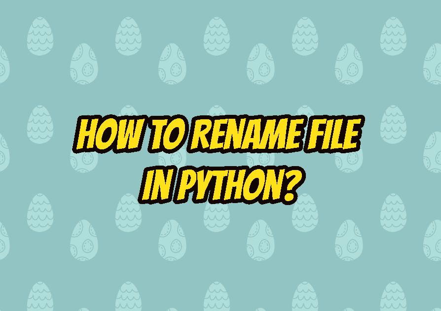 How To Rename File In Python?