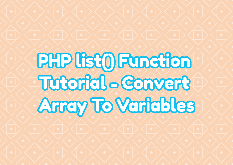 PHP list() Function Tutorial - Convert Array To Variables