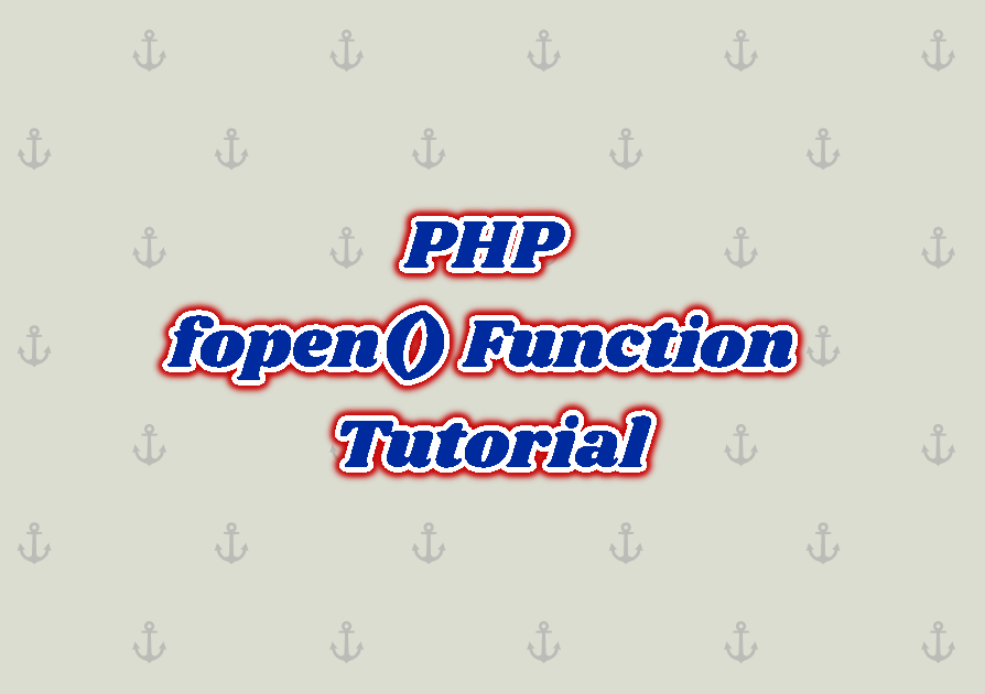 PHP fopen() Function Tutorial
