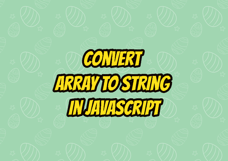 Convert Array To String In JavaScript