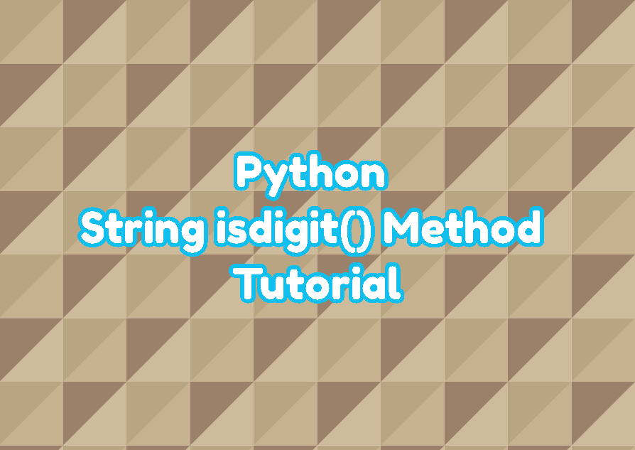 Python String isdigit() Method Tutorial