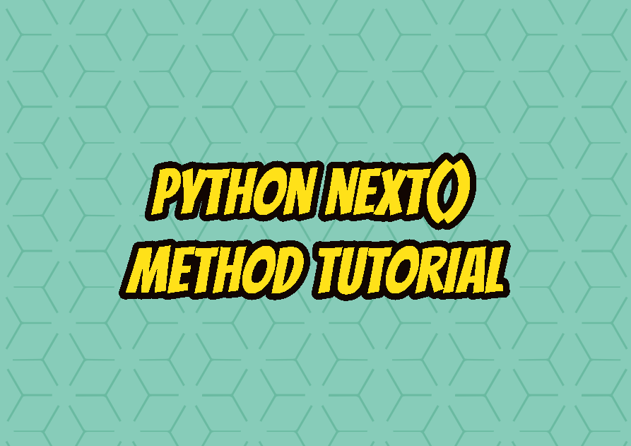 Python next() Method Tutorial