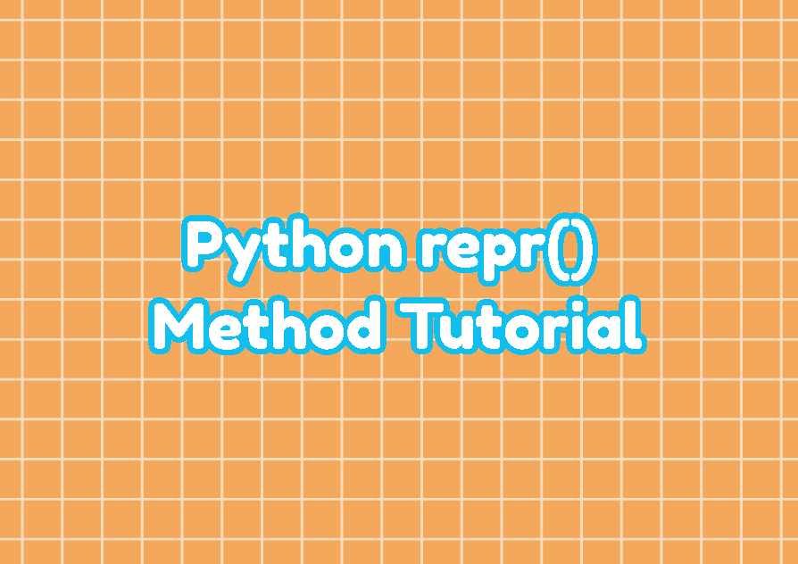Python repr() Method Tutorial