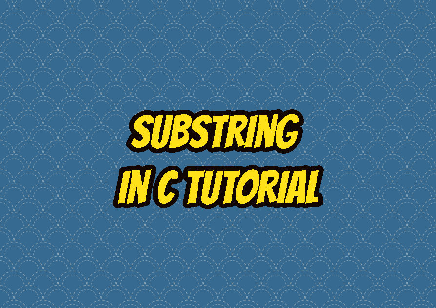 Substring In C Tutorial