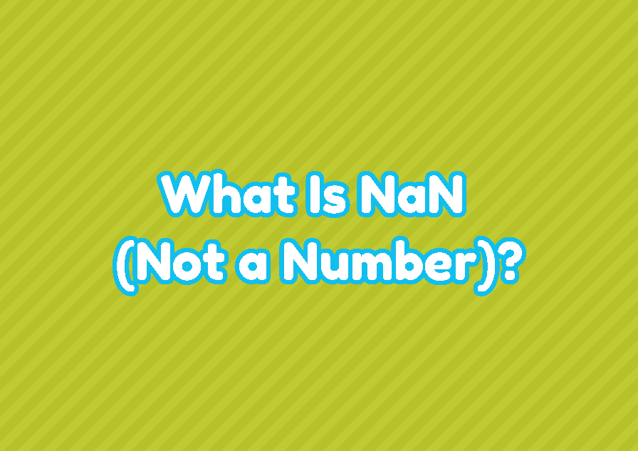 What Is NaN (Not a Number)?