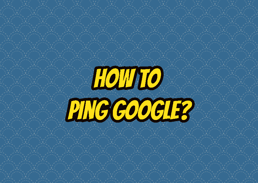How To Ping Google?