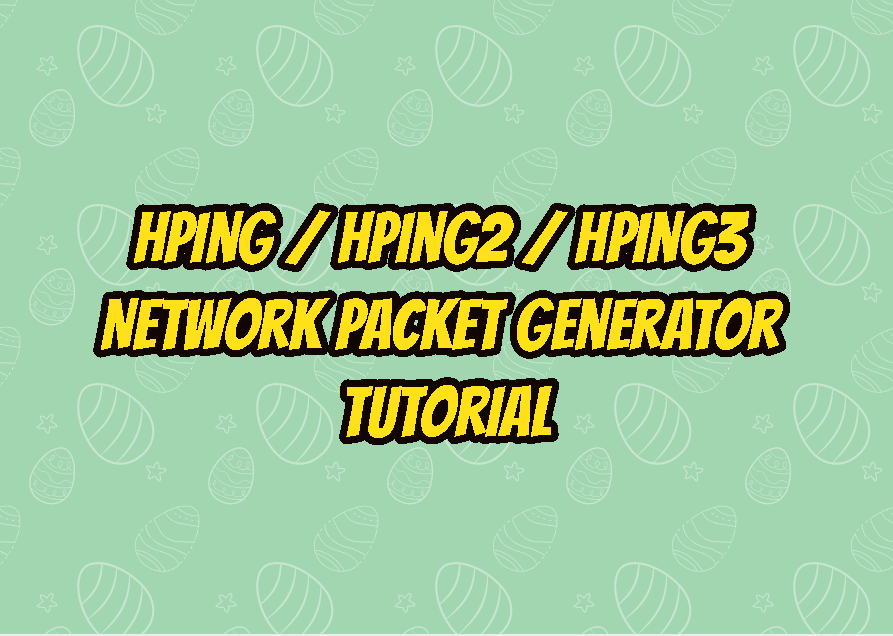 hping / hping2 / hping3 Network Packet Generator Tutorial