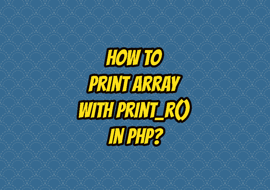 How To Print Array with print_r() In PHP?