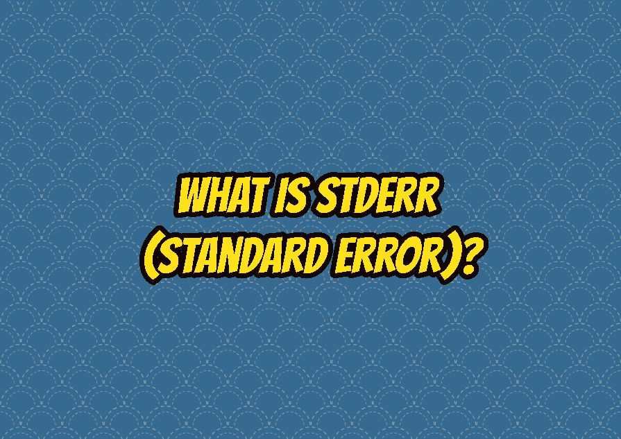 What is stderr (Standard Error)?