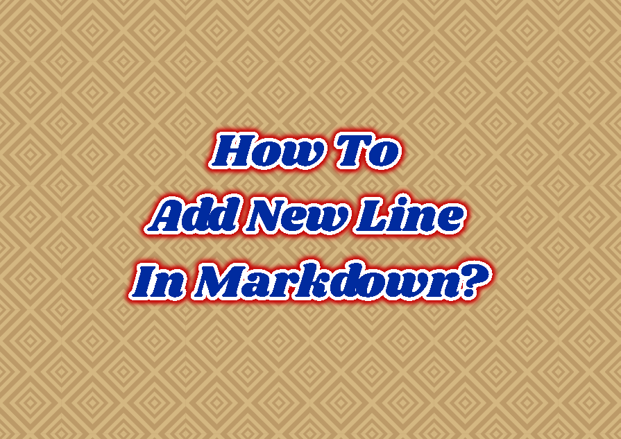 How To Add New Line In Markdown?