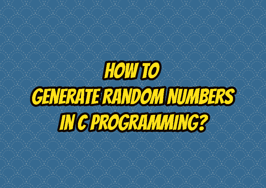 How To Generate Random Numbers In C Programming Language?