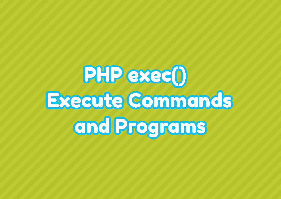 PHP exec() - Execute Commands and Programs