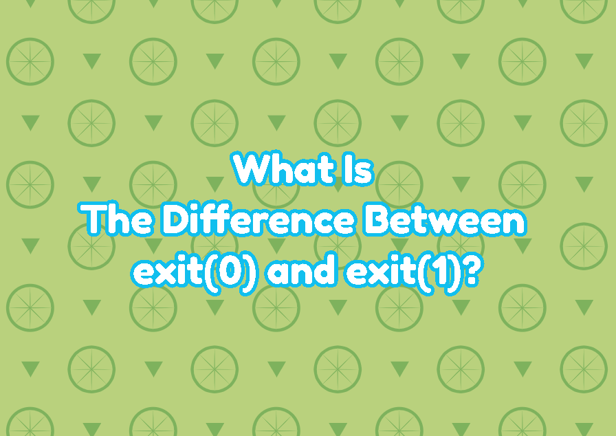 What Is The Difference Between exit(0) and exit(1)?