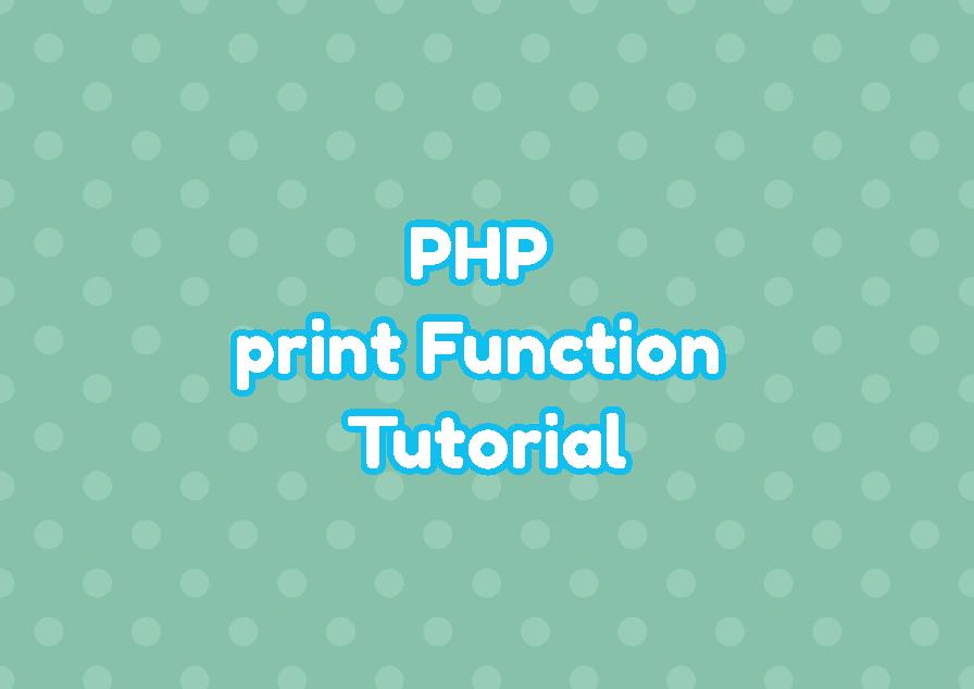 PHP print Function Tutorial