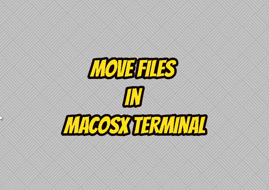 Move Files In MacOSX Terminal