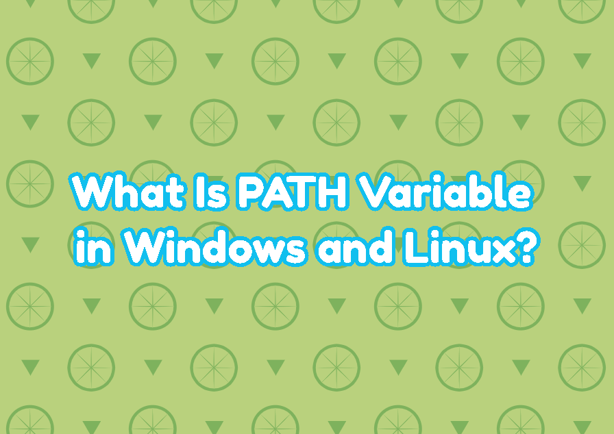 What Is PATH Variable in Windows and Linux?
