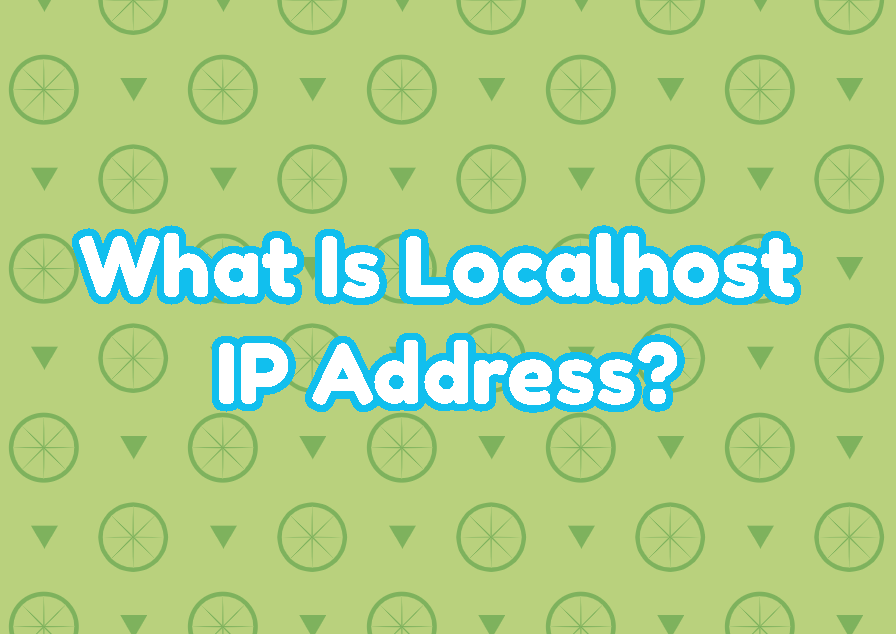 What Is Localhost IP Address?
