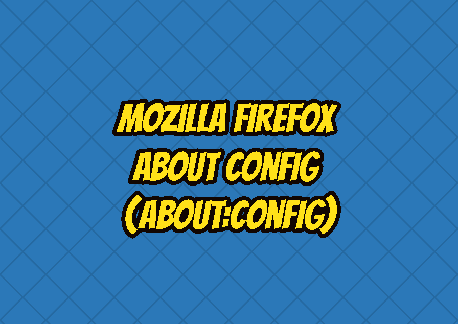 Mozilla Firefox About Config (about:config)