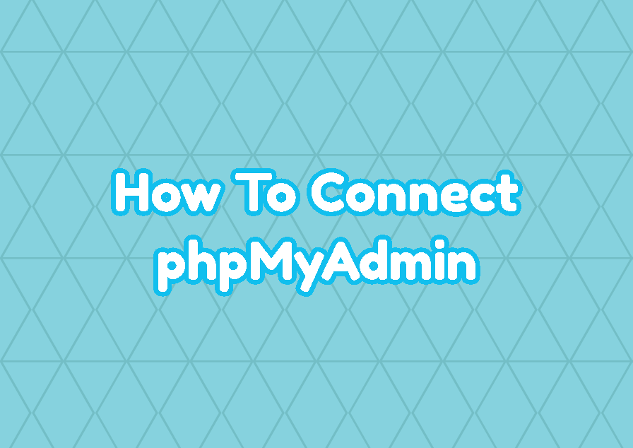 """How To Connect phpMyAdmin via """"http://localhost/phpmyadmin""""?"""
