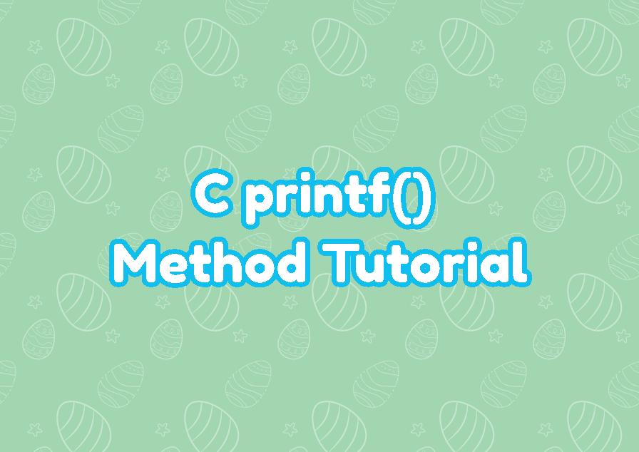 C printf() Method Tutorial
